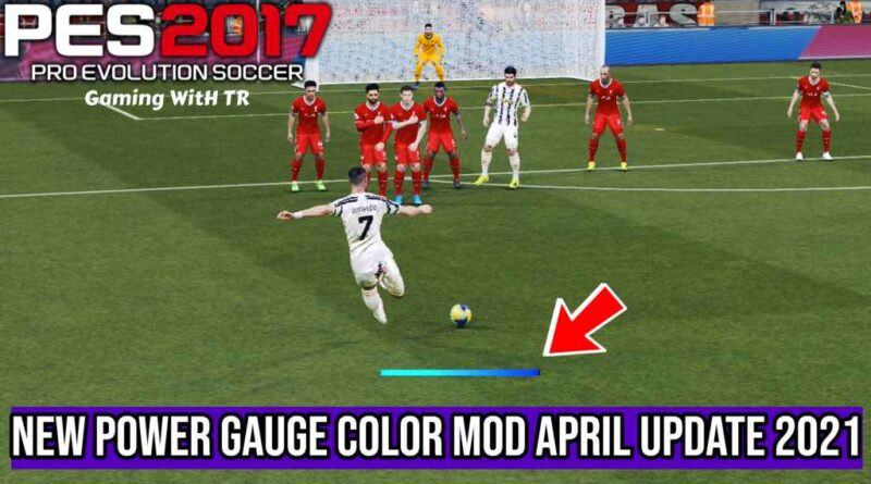 PES 2017 | NEW POWER GAUGE COLOR MOD | APRIL UPDATE 2021 | DOWNLOAD & INSTALL