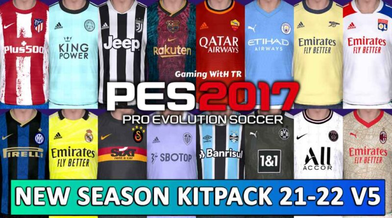 PES 2017 | NEW SEASON KITPACK 21-22 | UNOFFICIAL VERSION 5 | DOWNLOAD & INSTALL