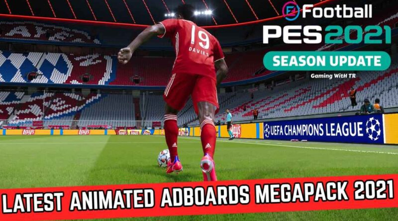 PES 2021 | LATEST ANIMATED ADBOARDS MEGAPACK 2021 | DOWNLOAD & INSTALL