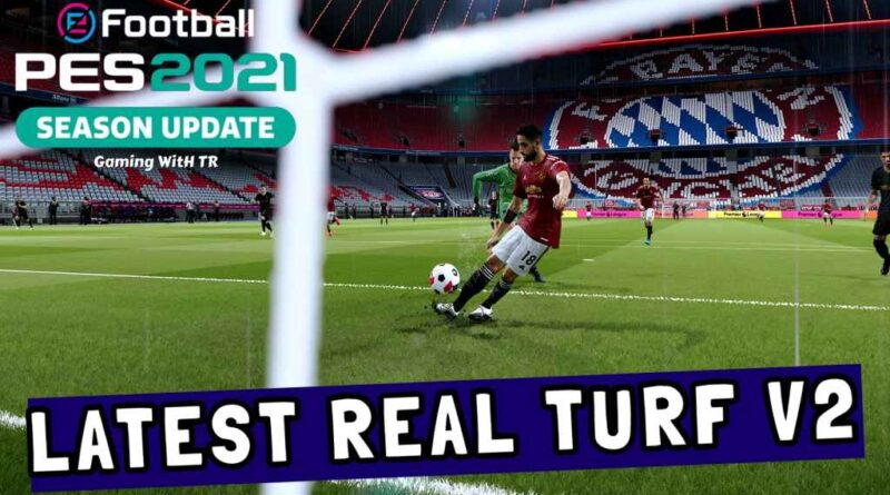 PES 2021 | LATEST REAL TURF V2 | DOWNLOAD & INSTALL