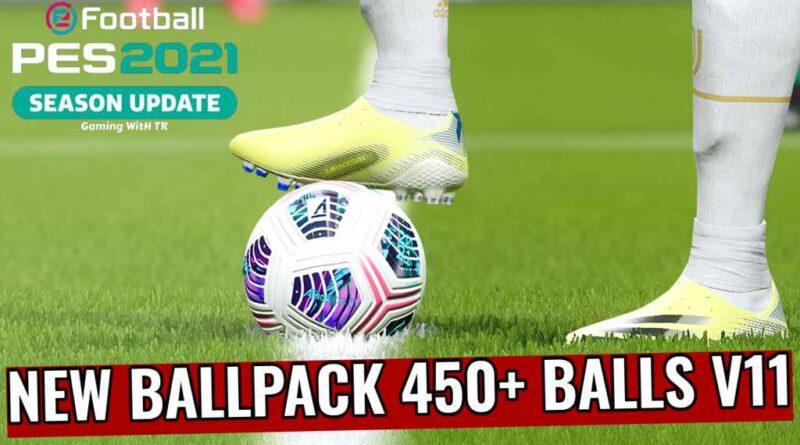 PES 2021   NEW BALLPACK 2021   450+ BALLS V11   DOWNLOAD & INSTALL
