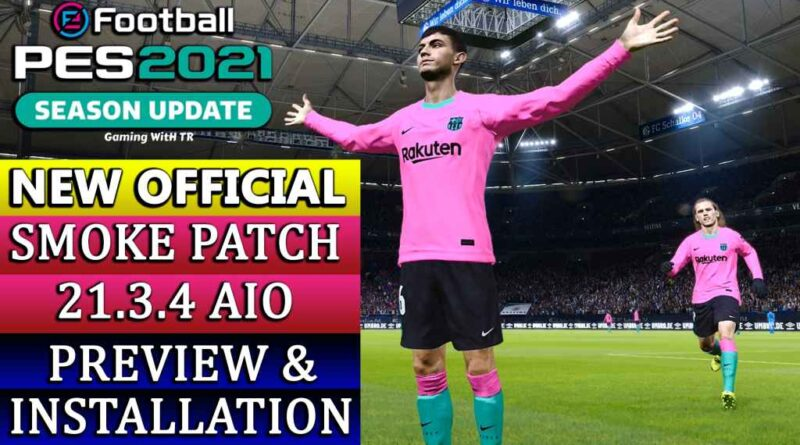 PES 2021 | NEW OFFICIAL SMOKE PATCH 21.3.4 AIO | NEW SEASON 2021 | PREVIEW & VOICE INSTALLATION