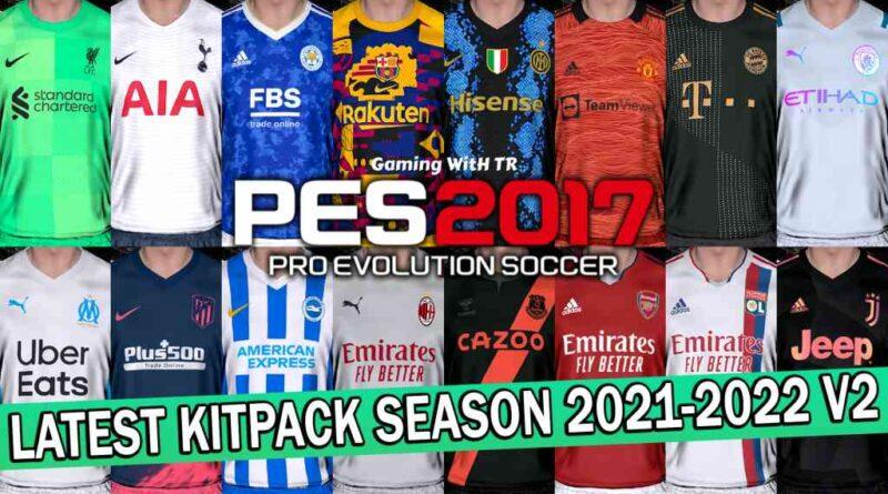 PES 2017 | LATEST KITPACK SEASON 2021-2022 V2 | DOWNLOAD & INSTALL