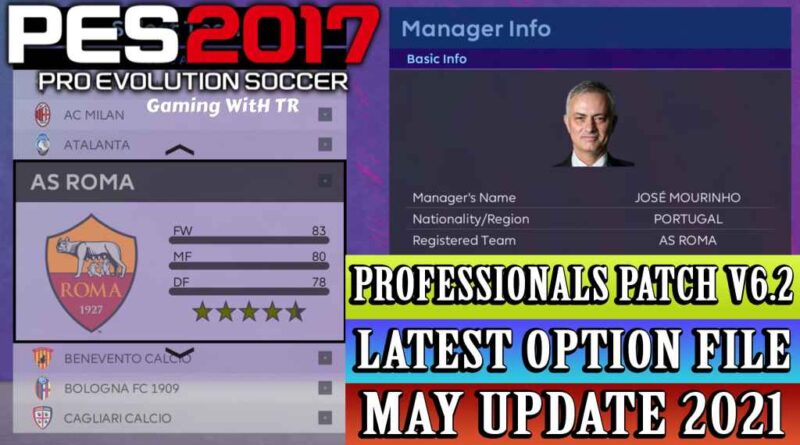 PES 2017 | LATEST OPTION FILE 2021 | PROFESSIONALS PATCH V6.2 | MAY UPDATE UNOFFICIAL | DOWNLOAD & INSTALL