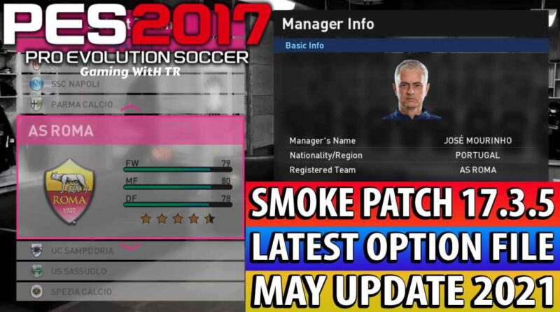 PES 2017 | LATEST OPTION FILE 2021 | SMOKE PATCH 17.3.5 | MAY UPDATE UNOFFICIAL | DOWNLOAD & INSTALL
