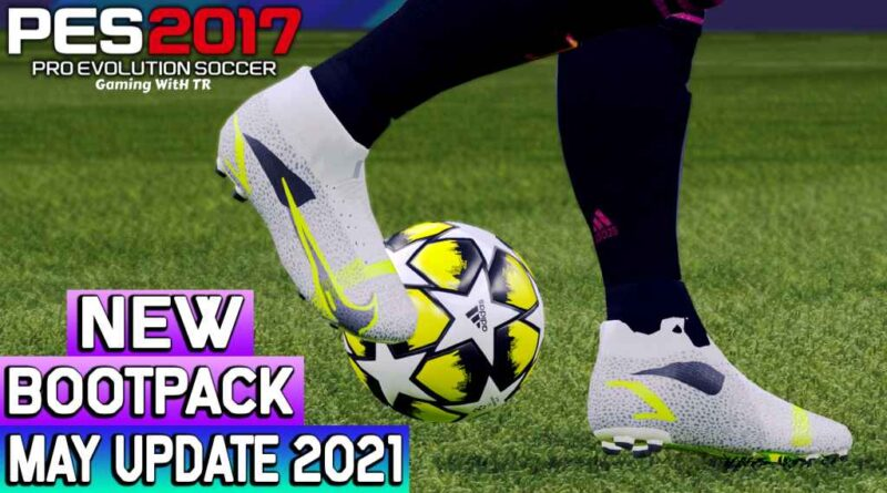 PES 2017 | NEW BOOTPACK 2021 | MAY UPDATE | DOWNLOAD & INSTALL