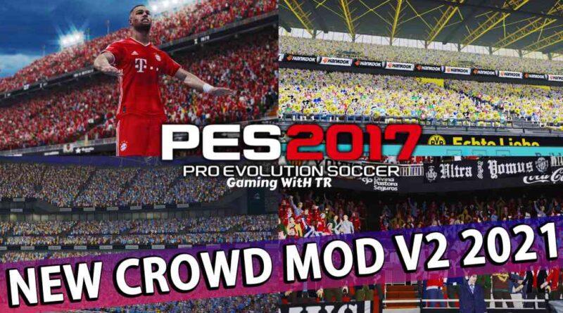 PES 2017 | NEW CROWD MOD V2 2021 | DOWNLOAD & INSTALL