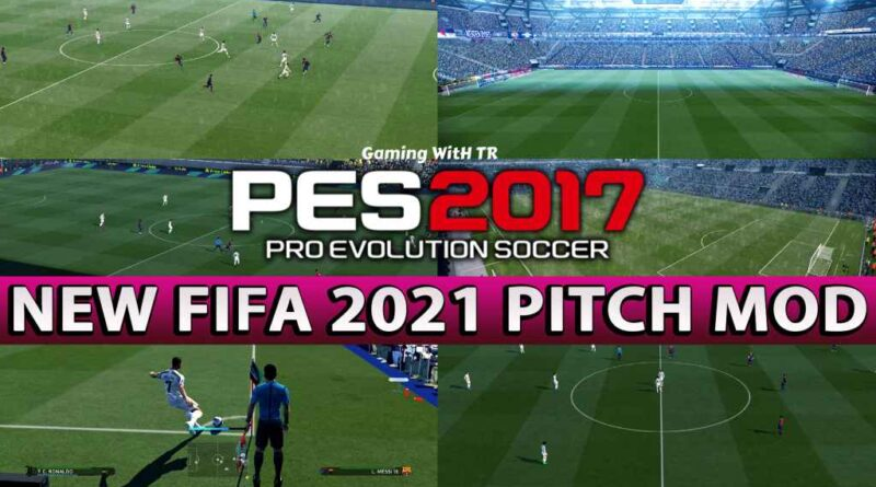 PES 2017 | NEW FIFA 2021 PITCH MOD | DOWNLOAD & INSTALL