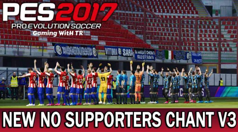 PES 2017 | NEW NO SUPPORTERS CHANT & STADIUM ATMOSPHERE V3 MOD 2021 | DOWNLOAD & INSTALL