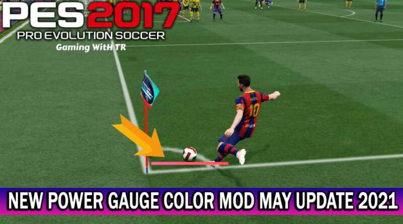 PES 2017 | NEW POWER GAUGE COLOR MOD | MAY UPDATE 2021 | DOWNLOAD & INSTALL