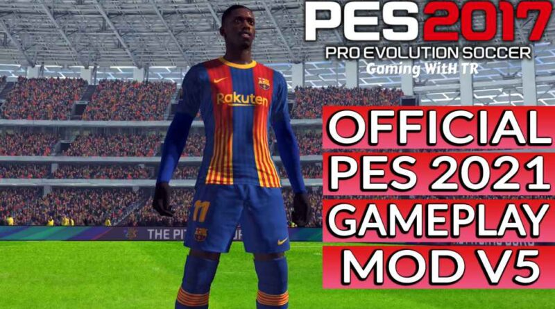 PES 2017 | OFFICIAL PES 2021 GAMEPLAY MOD V5 | DOWNLOAD & INSTALL