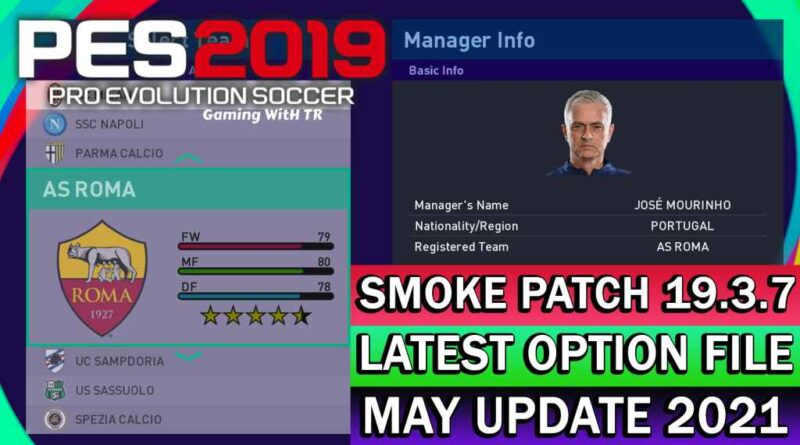 PES 2019 | LATEST OPTION FILE 2021 | SMOKE PATCH 19.3.7 | MAY UPDATE UNOFFICIAL | DOWNLOAD & INSTALL