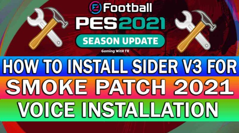 PES 2021   HOW TO INSTALL SIDER V3 FOR SMOKE PATCH 2021   VOICE INSTALLATION