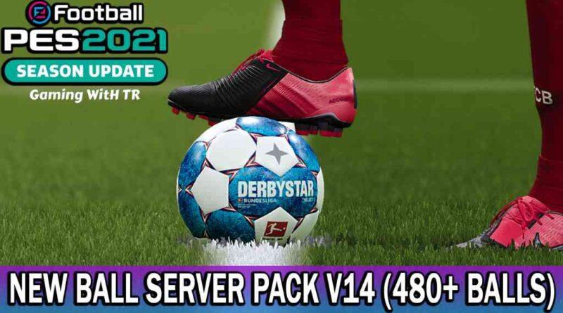 PES 2021 | NEW BALL SERVER PACK V14 | 480+ BALLS | DOWNLOAD & INSTALL