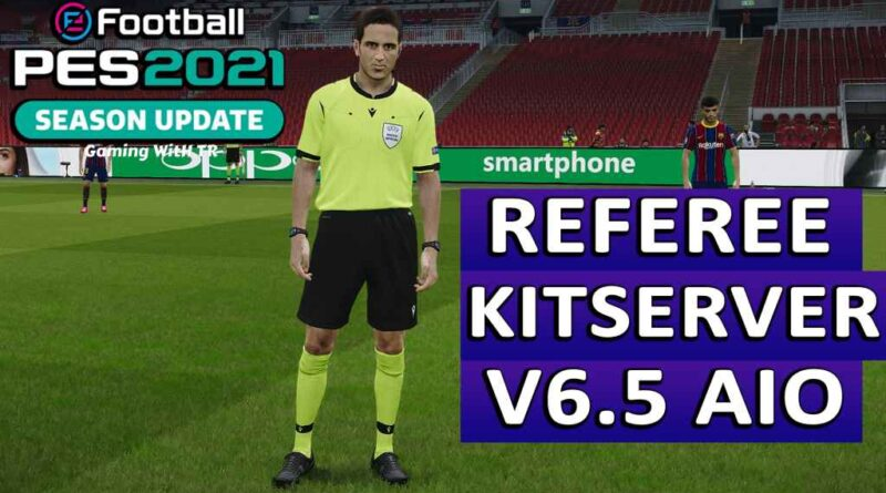 PES 2021 | REFEREE KITSERVER V6.5 AIO | DOWNLOAD & INSTALL