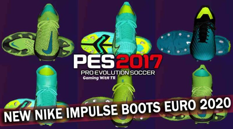 PES 2017 | NEW NIKE IMPULSE BOOTS EURO 2020 | DOWNLOAD & INSTALL