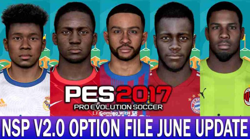 PES 2017 | LATEST OPTION FILE 2021 | NEXT SEASON PATCH V2.0 | JUNE UPDATE UNOFFICIAL