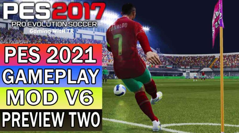 PES 2017 | NEW PES 2021 GAMEPLAY MOD V6 | PREVIEW TWO | DOWNLOAD & INSTALL