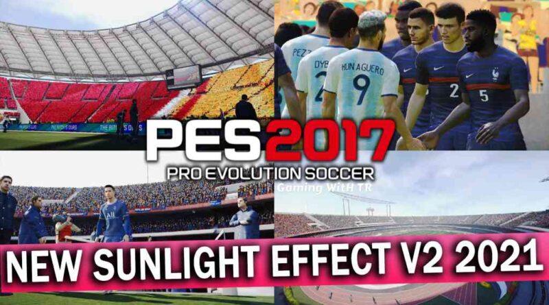 PES 2017 | NEW SUNLIGHT EFFECT V2 2021 | DOWNLOAD & INSTALL