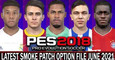 PES 2018 | LATEST OPTION FILE 2021 | SMOKE PATCH 18.3.6 | JUNE UPDATE UNOFFICIAL | DOWNLOAD & INSTALL