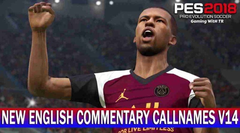 PES 2018 | NEW ENGLISH COMMENTARY 2021 & PLAYERS CALLNAMES V14 | DOWNLOAD & INSTALL