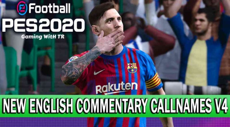 PES 2020 | NEW ENGLISH COMMENTARY 2021 & PLAYERS CALLNAMES V4 | DOWNLOAD & INSTALL