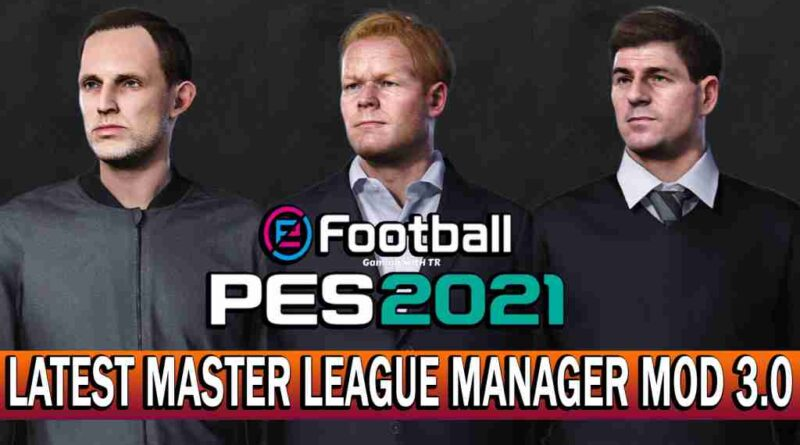 PES 2021 LATEST MASTER LEAGUE MANAGER MOD 3.0 DATAPACK 7.0 COMPATIBLE