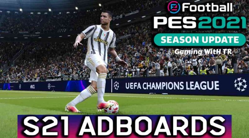 PES 2021 | S21 ADBOARDS R4 | DOWNLOAD & INSTALL