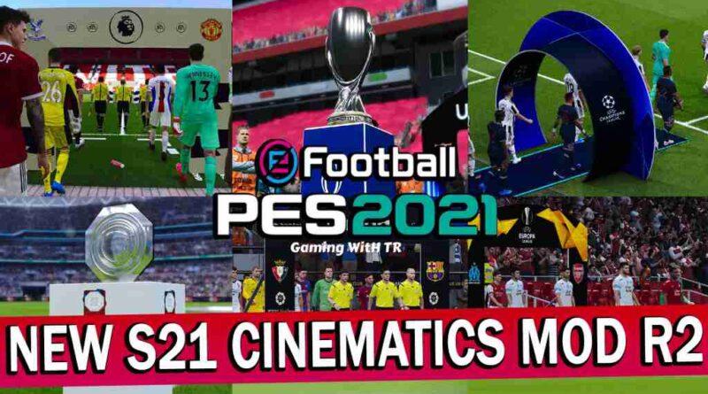 PES 2021 NEW S21 CINEMATICS MOD R2