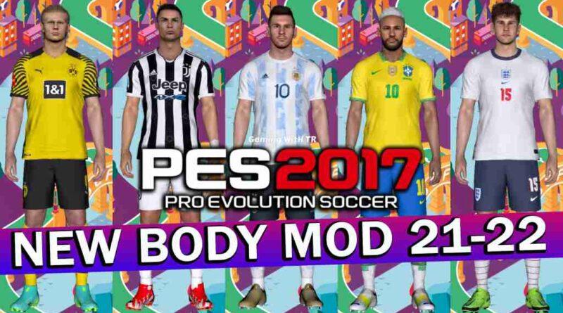 PES 2017 NEW BODY MOD 21-22