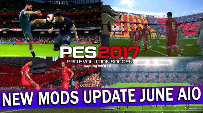 PES 2017 NEW MODS UPDATE JUNE ALL IN ONE