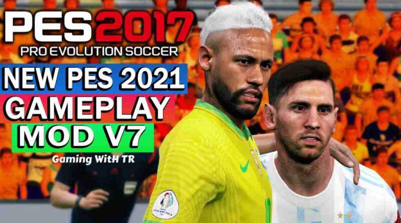 PES 2017 NEW PES 2021 GAMEPLAY MOD V7