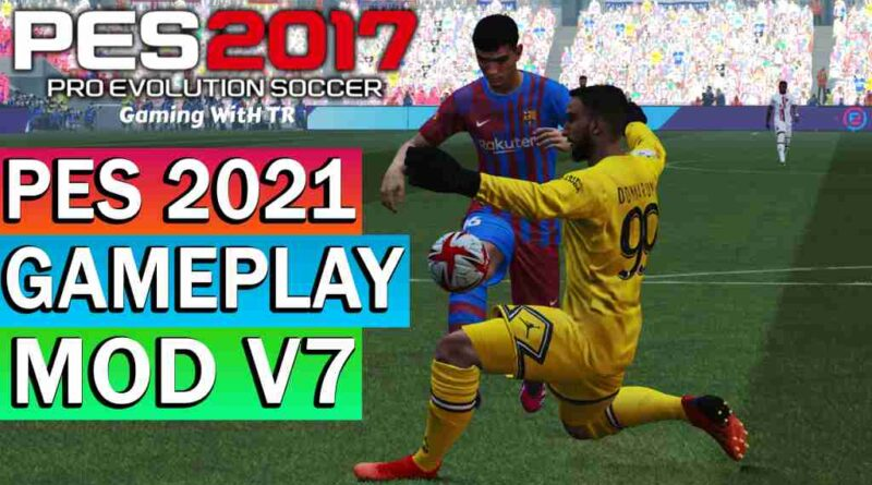 PES 2017 NEW PES 2021 GAMEPLAY MOD V7 PREVIEW TWO