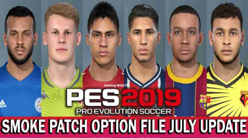 PES 2019 LATEST OPTION FILE 2021 ( SMOKE PATCH 19.3.8 JULY UPDATE UNOFFICIAL)