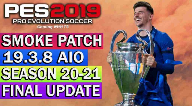 PES 2019 NEW OFFICIAL SMOKE PATCH 19.3.8 AIO SEASON 20-21 FINAL UPDATE