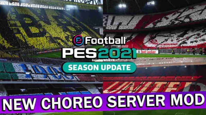 PES 2021 NEW CHOREO SERVER MOD