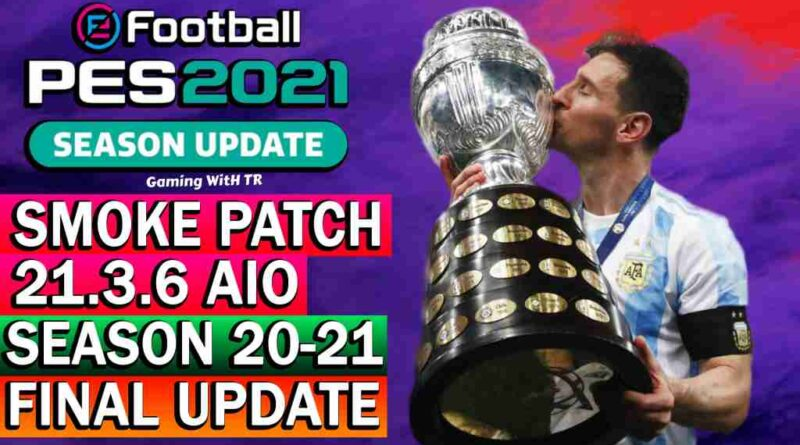 PES 2021 NEW OFFICIAL SMOKE PATCH 21.3.6 AIO