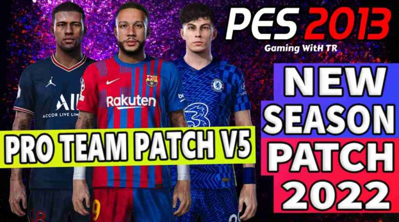 PES 2013 NEW SEASON PATCH 2022 PRO TEAM PATCH V5