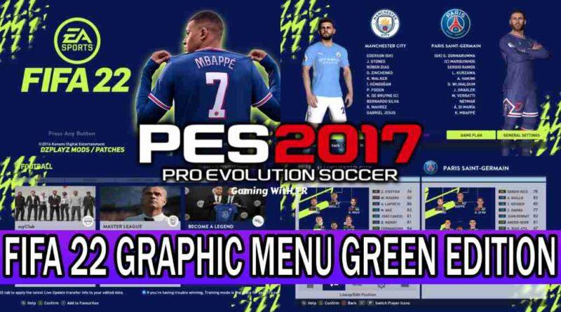 PES 2017 NEW FIFA 2022 GRAPHIC MENU GREEN EDITION