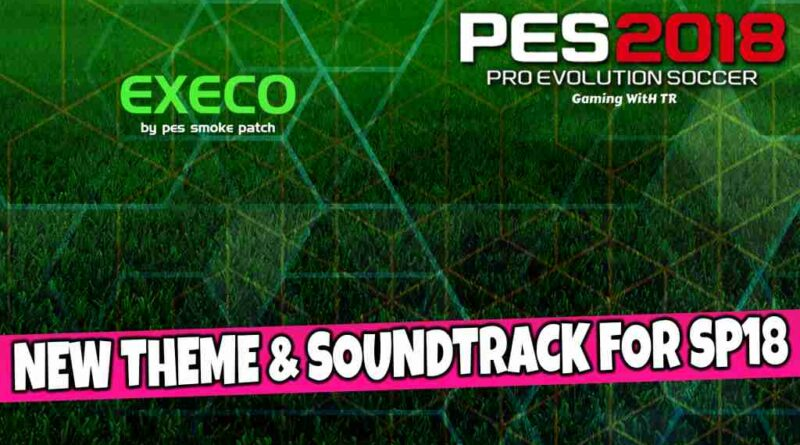 PES 2018 NEW THEME & SOUNDTRACK FOR SMOKE PATCH