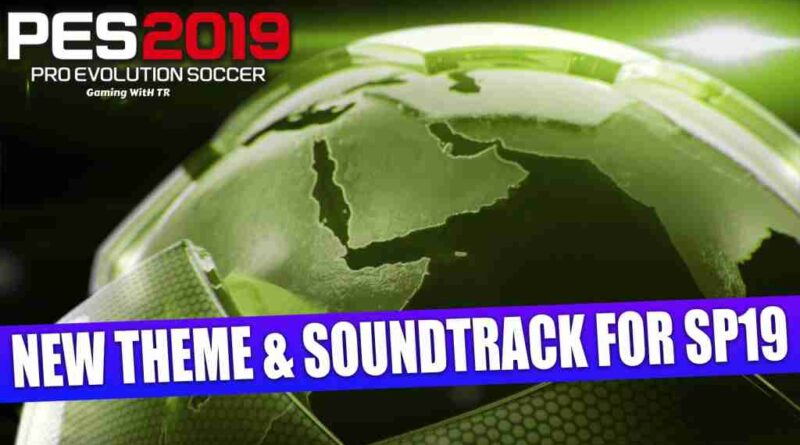 PES 2019 NEW THEME & SOUNDTRACK FOR SMOKE PATCH