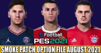 PES 2021 LATEST OPTION FILE 2021 SMOKE PATCH 21.3.6 AUGUST UPDATE UNOFFICIAL