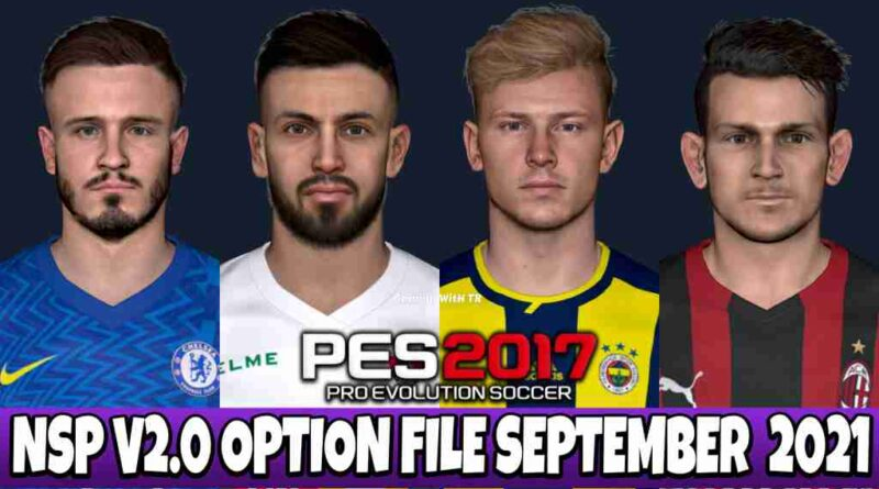 PES 2017 LATEST OPTION FILE 2021 NEXT SEASON PATCH V2.0 SEPTEMBER UPDATE UNOFFICIAL
