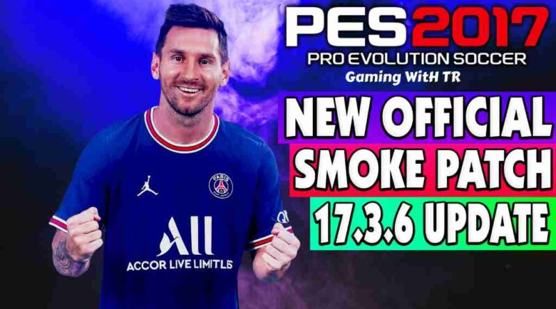 PES 2017 NEW OFFICIAL SMOKE PATCH 17.3.6 UPDATE