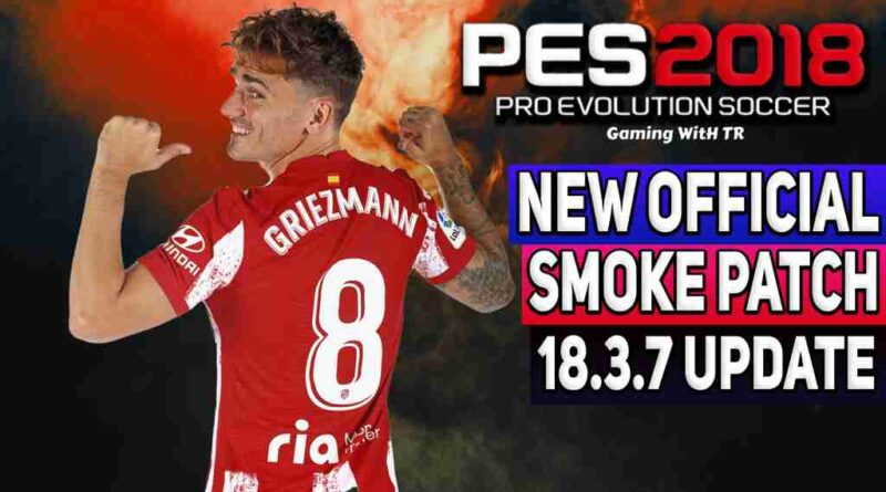 PES 2018 NEW OFFICIAL SMOKE PATCH 18.3.7 UPDATE