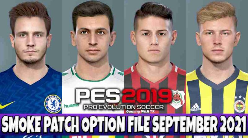 PES 2019 LATEST OPTION FILE 2021 SMOKE PATCH 19.3.9 SEPTEMBER UPDATE UNOFFICIAL