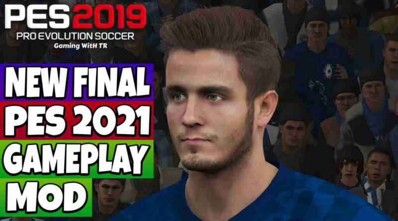 PES 2019 NEW FINAL PES 2021 GAMEPLAY MOD