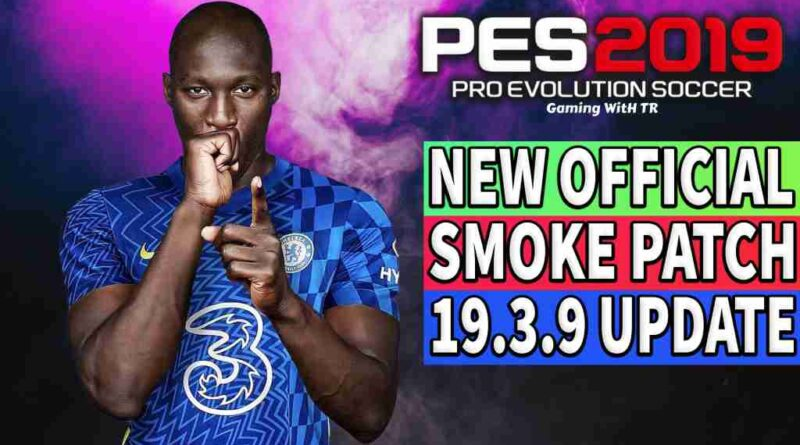 PES 2019 NEW OFFICIAL SMOKE PATCH 19.3.9 UPDATE
