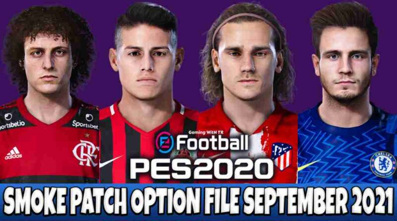 PES 2020 LATEST OPTION FILE 2021 SMOKE PATCH 20.3.8 SEPTEMBER UPDATE UNOFFICIAL