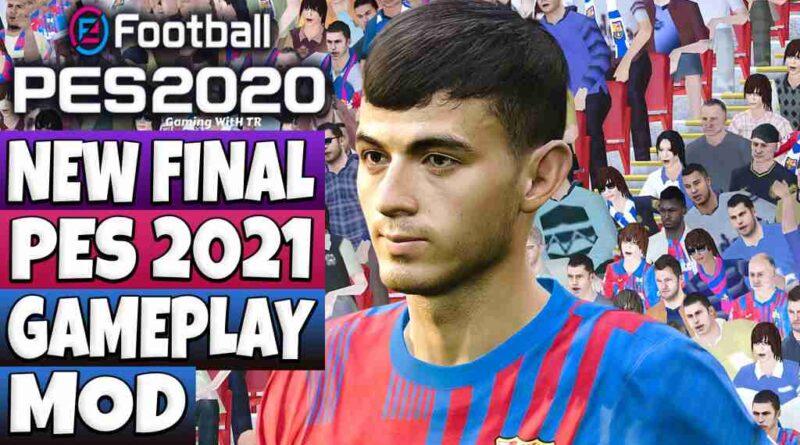 PES 2020 NEW FINAL PES 2021 GAMEPLAY MOD